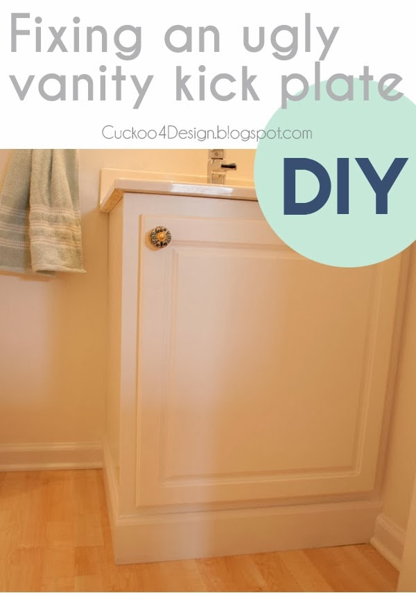 fixing an ugly vanity kick plate cuckoo4design