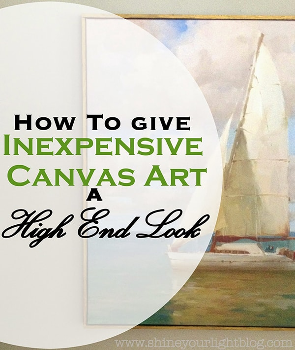 how to give inexpensive canvas art a high-end look